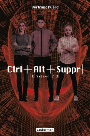 Ctrl+Alt+Suppr. Saison 2