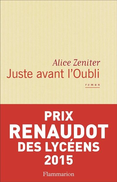 Juste avant l'oubli / Alice Zeniter | Zeniter, Alice (1986-....). Auteur