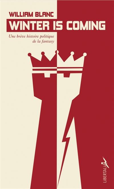 Winter is coming : une brève histoire politique de la fantasy   Blanc, William (1976-....). Auteur