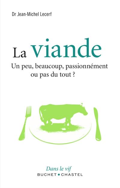 La viande | Lecerf, Jean-Michel (1954-....). Auteur
