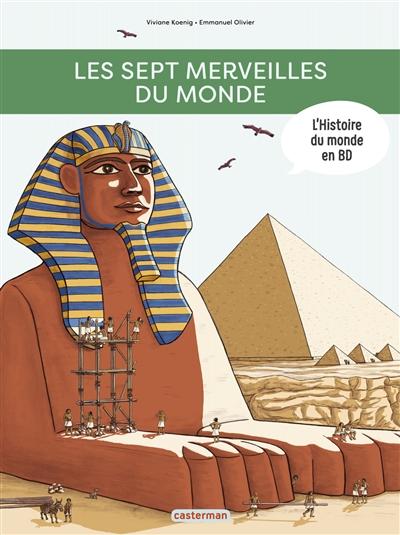 L'histoire du monde en BD. Les sept merveilles du monde