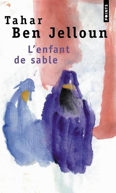 L' enfant de sable : roman / Tahar Ben Jelloun | Ben Jelloun, Tahar (1944-...). Auteur