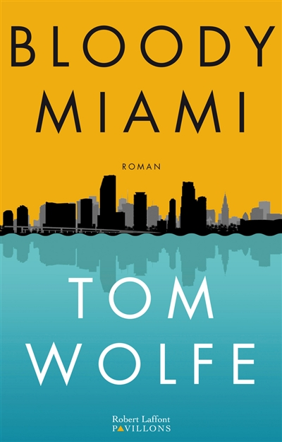 Bloody Miami | Tom Wolfe, Auteur