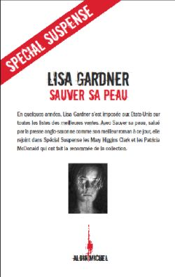 Sauver sa peau : roman / Lisa Gardner | Gardner, Lisa (19..-....) - romancière. Auteur