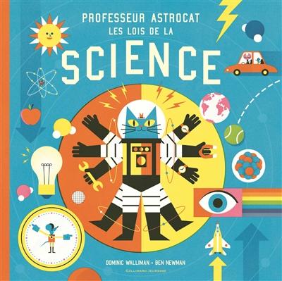 Professeur Astrocat : les lois de la science | Walliman, Dominic. Auteur
