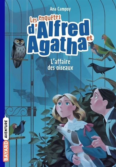 Les enquêtes d'Alfred et Agatha. Vol. 1. L'affaire des oiseaux