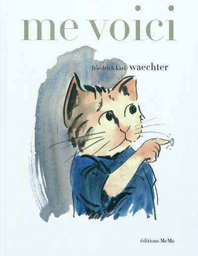 Me voici | Friedrich Karl Waechter (1937-2005). Auteur