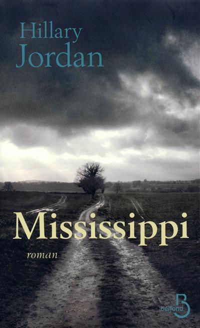 Mississippi / Hillary Jordan | Jordan, Hillary. Auteur