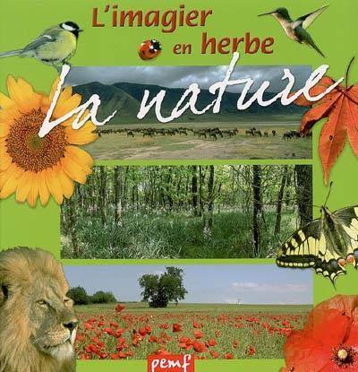 L' imagier en herbe : la nature / Evelyne Boyard | Boyard, Evelyne (1962-....). Auteur