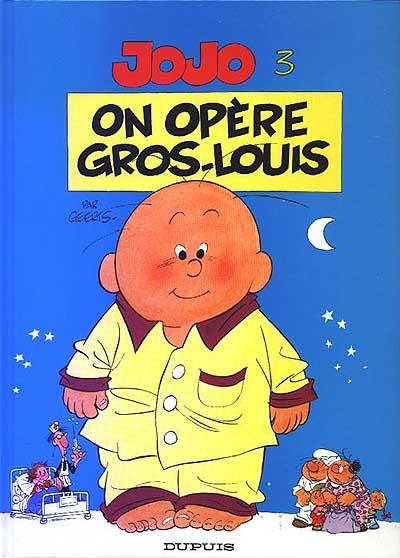On opère Gros-Louis | André Geerts (1955-2010). Auteur