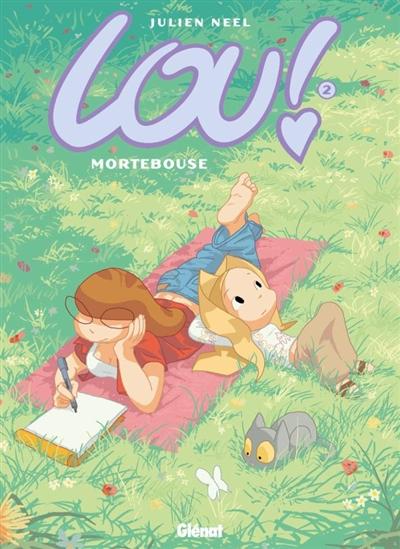 Lou !. 2, Mortebouse | Neel, Julien (1976-....). Auteur