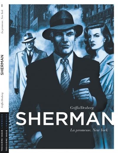 Sherman. Vol. 1. La promesse : New York