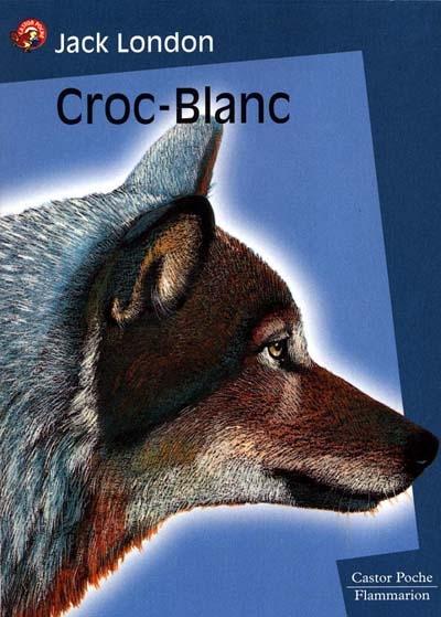 Croc-Blanc | London, Jack (1876-1916). Auteur