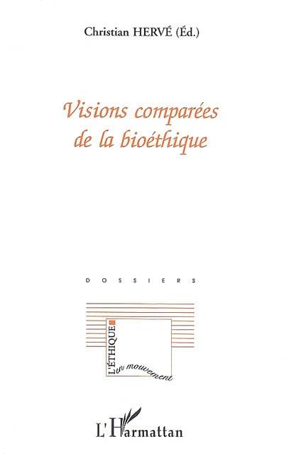 Visions comparées de la bioéthique