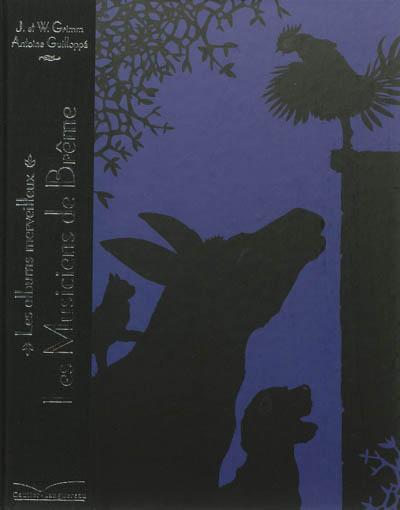 Les musiciens de Brême / J. et W. Grimm   Grimm, Jacob. Auteur