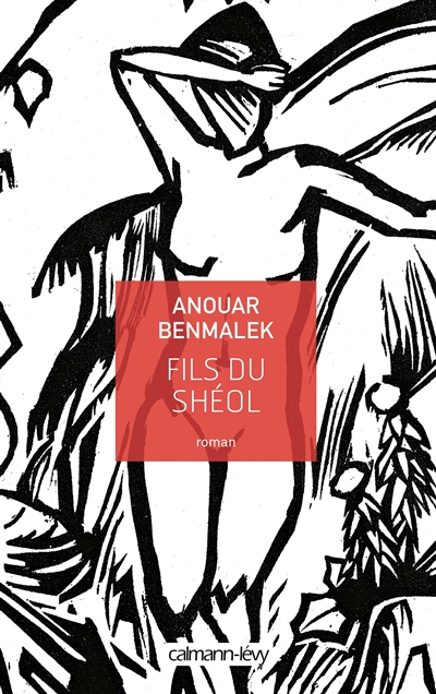 Fils du Shéol / Anouar Benmalek | Benmalek, Anouar, auteur