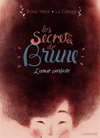 Les secrets de Brune : l'amie parfaite   Bruna Vieira (1994-....). Auteur