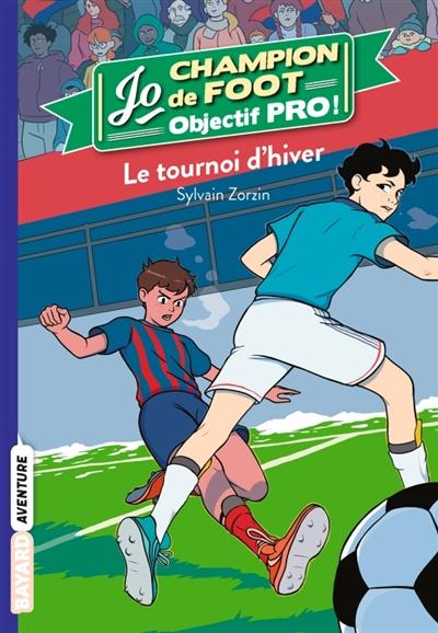 Jo, champion de foot. Vol. 9. Le tournoi d'hiver
