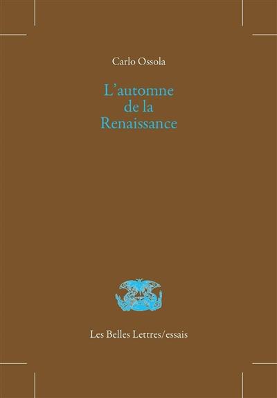 L'automne de la Renaissance : idée du temple de l'art à la fin du Cinquecento