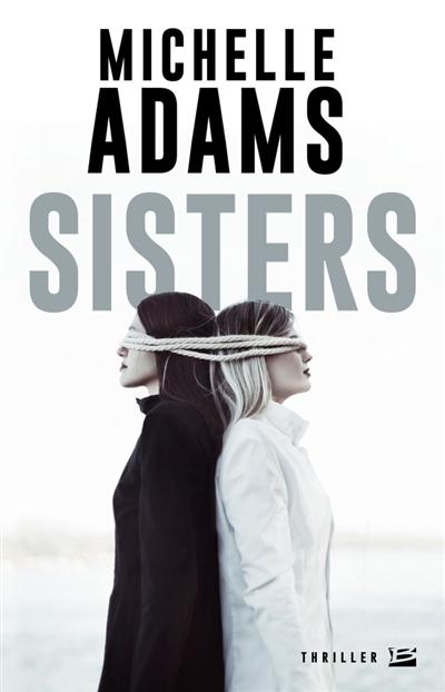 Sisters / Michelle Adams | Adams, Michelle. Auteur