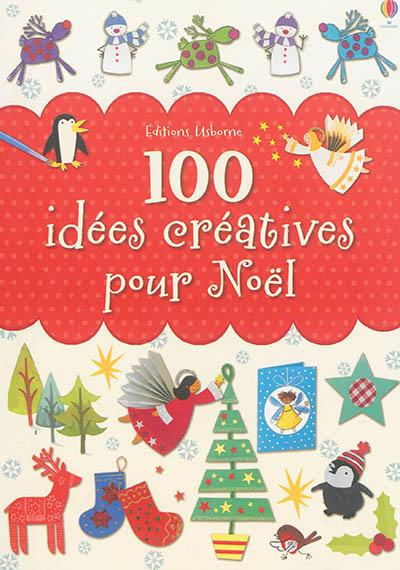 100 idées créatives pour Noël   Watt, Fiona (19..-)