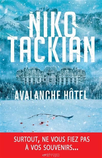Avalanche Hôtel / Niko Tackian | Tackian, Nicolas (1973-....)