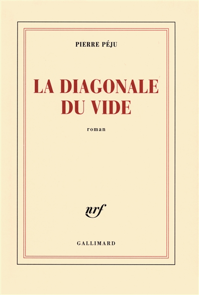 La diagonale du vide : roman / Pierre Péju | Péju, Pierre (1946-....). Auteur