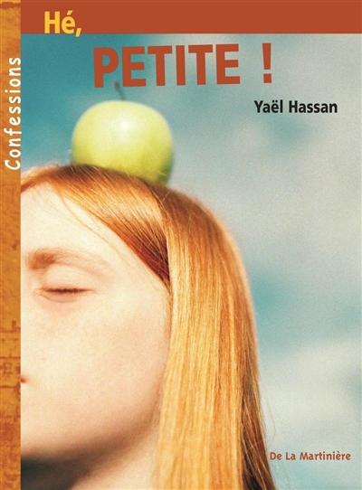Hé, petite ! / Yaël Hassan   Hassan, Yaël (1952-....)