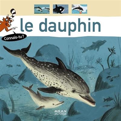 Le dauphin / textes de Sylvie Misslin | Misslin, Sylvie (1963-....). Auteur