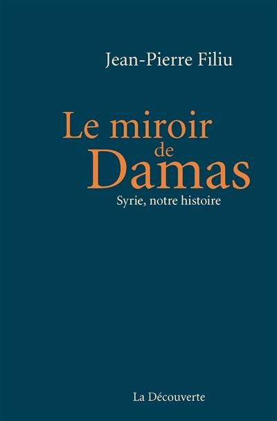 Le-miroir-de-Damas-:-Syrie,-notre-histoire