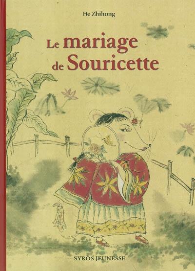 mariage de Souricette (Le) | Olive, Guillaume. Auteur