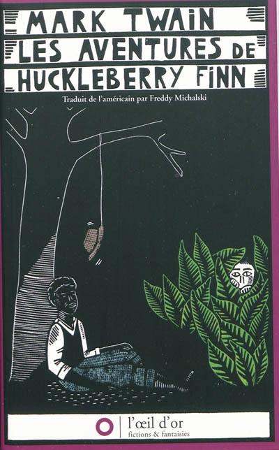 Les aventures de Huckleberry Finn : le camarade de Tom Sawyer / Mark Twain | Twain, Mark (1835-1910). Auteur