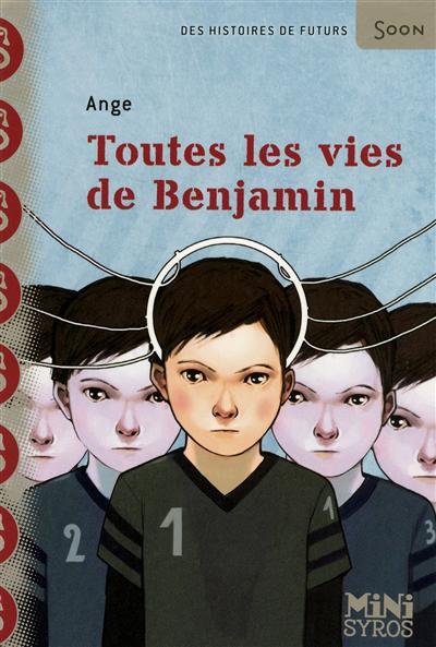 Toutes les vies de Benjamin / Ange | Ange (19..-....). Auteur