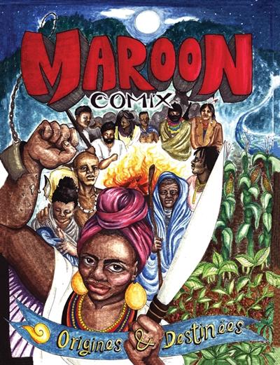 Histoire noire. Maroon comix : origines & destinées