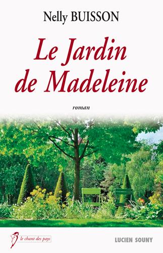 Le jardin de Madeleine / Nelly Buisson | Buisson, Nelly. Auteur