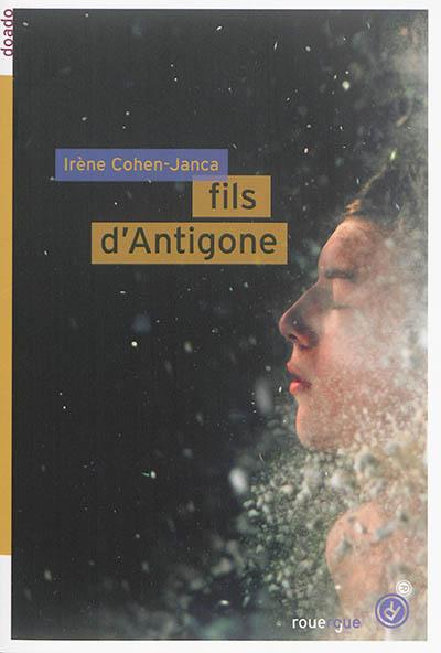 Fils d'Antigone | Cohen-Janca, Irène (1954-....). Auteur