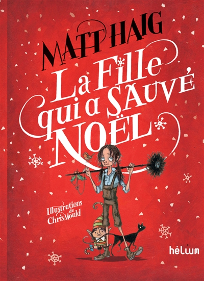 La fille qui a sauvé Noël / Matt Haig | Haig, Matt (1975-....). Auteur