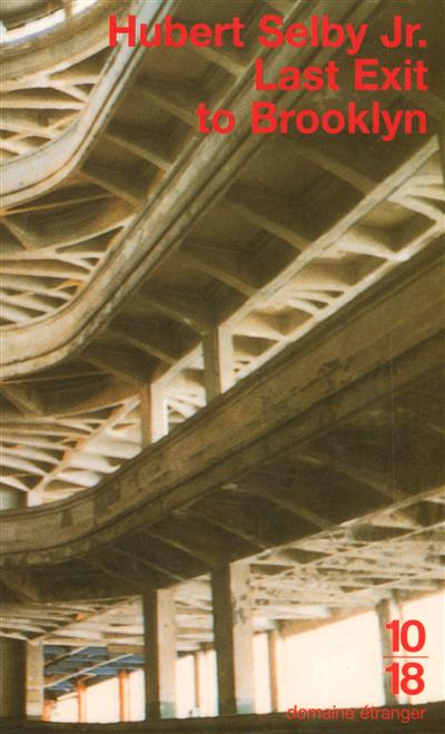 Last exit to Brooklyn / par Hubert Selby Jr | Selby, Hubert (1928-....). Auteur
