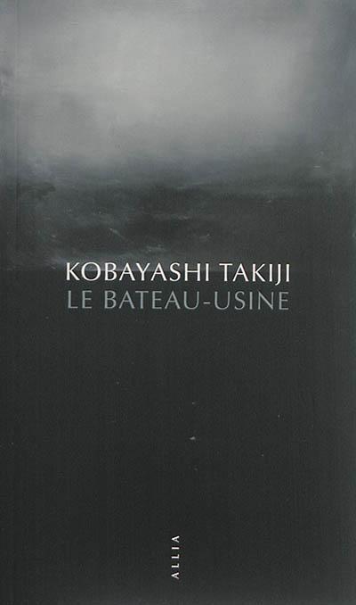 bateau-usine (Le) | Kobayashi, Takiji (1903-1933). Auteur