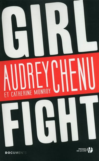 Girl fight / Audrey Chenu et Catherine Monroy   Chenu, Audrey. Auteur