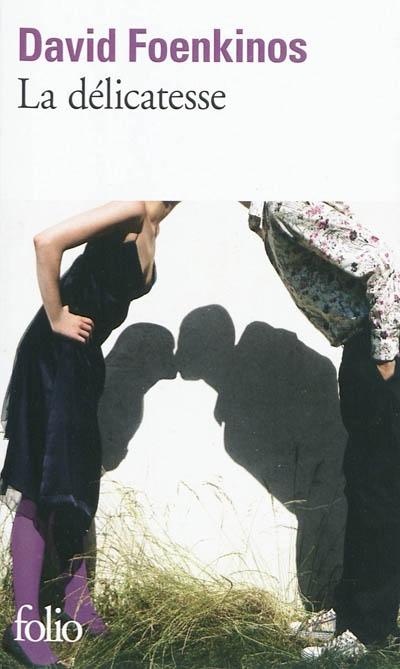 La délicatesse / David Foenkinos | Foenkinos, David (1974-....). Auteur