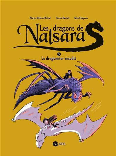 Les dragons de Nalsara. Vol. 5. Le dragonnier maudit