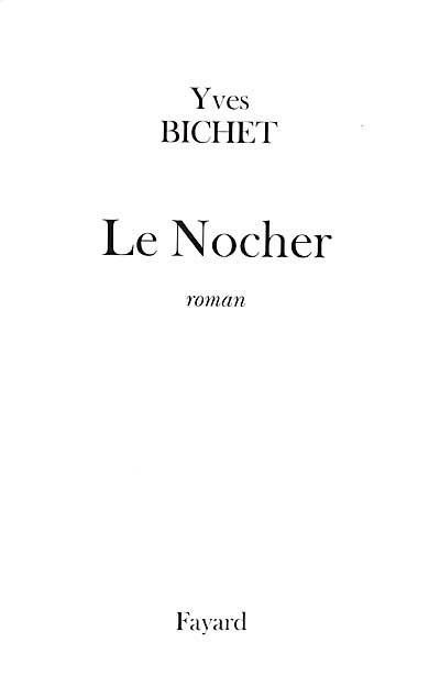 Le Nocher / Yves Bichet | Bichet, Yves. Auteur