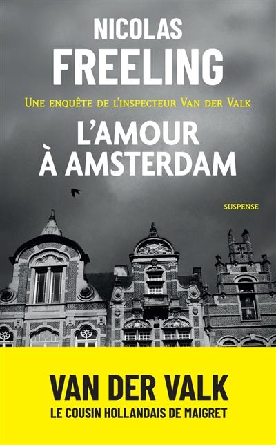 L'amour à Amsterdam : une enquête de l'inspecteur Van der Valk