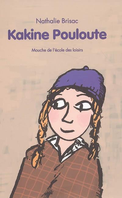 Kakine Pouloute / texte Nathalie Brisac | Brisac, Nathalie. Auteur