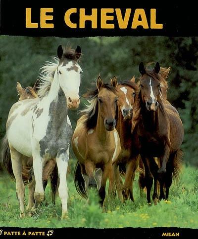 cheval (Le)   Delaborde, Gilles (1961?-....). Auteur