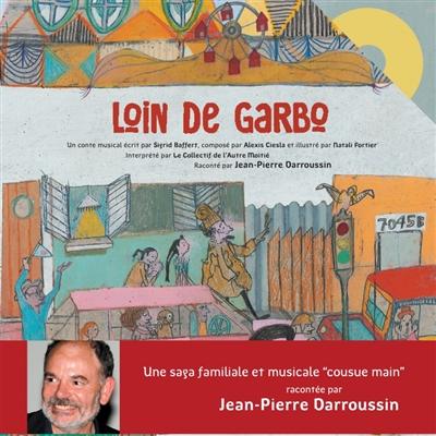 Loin de Garbo / écrit par Sigfrid Baffert | Baffert, Sigrid (1972-....). Auteur