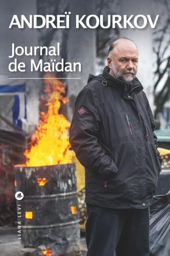 Journal de Maïdan | Kourkov, Andreï (1961-....). Auteur