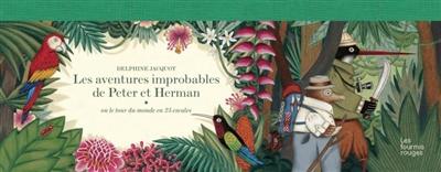 Les aventures improbables de Peter et Herman : ou le tour du monde en 25 escales | Delphine Jacquot (1982-....). Auteur