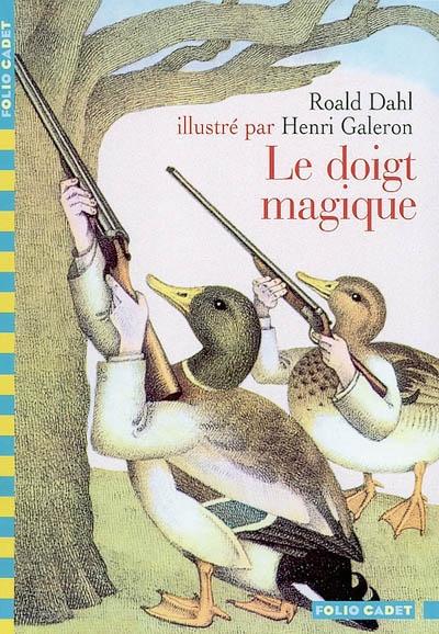 Le Doigt magique / Roald Dahl   Dahl, Roald. Auteur
